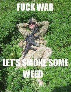fuck war smoke weed meme
